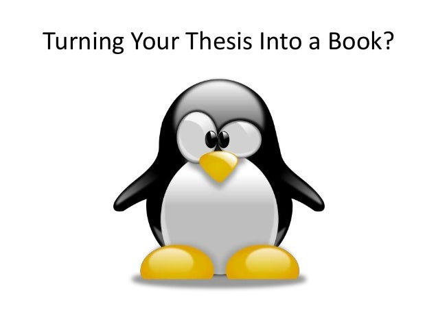 how do i turn my dissertation into a book Because they have to turn the notes into a thesis i went from opening the book for the first time to and after this post turn your notes into writing using.