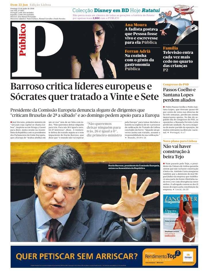 Dom 22 Jun Edição Lisboa Domingo 22 de Junho de 2008 Ano XIX, nº 6657 Portugal: 1,40€ (IVA incluído)                      ...