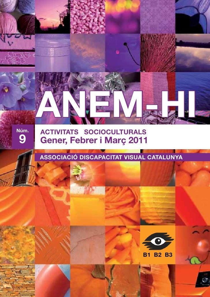 Núm.       ANEM-HI       ACTIVITATS SOCIOCULTURALS9      Gener, Febrer i Març 2011       ASSOCIACIÓ DISCAPACITAT VISUAL CA...