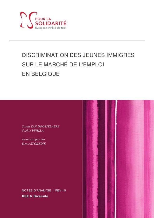 DISCRIMINATION DES JEUNES IMMIGRÉS SUR LE MARCHÉ DE L'EMPLOI EN BELGIQUE Sarah VAN DOOSSELAERE Sophie PINILLA Avant-propos...