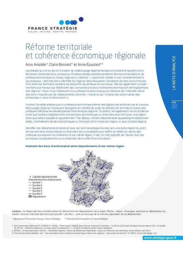 MAI 2015 N°29 LANOTED'ANALYSE www.strategie.gouv.fr Les débats qui ont eu lieu à l'occasion du redécoupage régional frança...