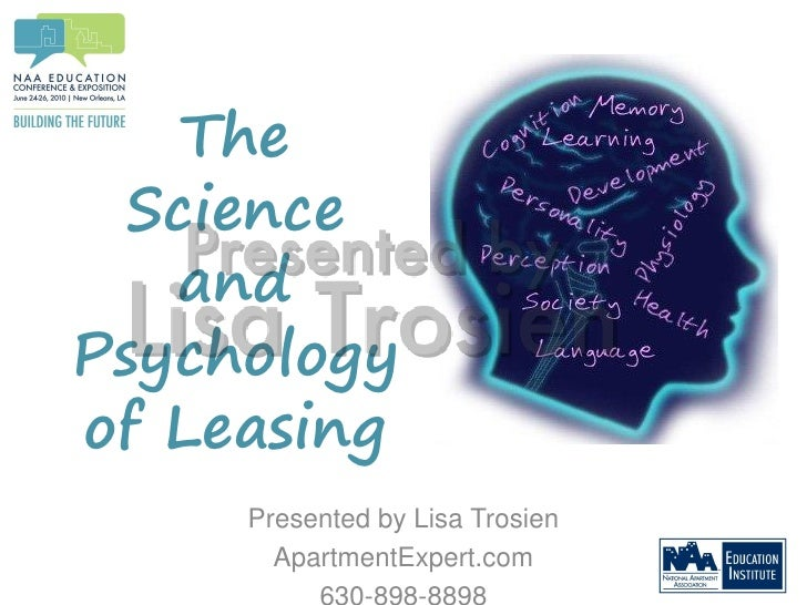 The  Science    and Psychology of Leasing      Presented by Lisa Trosien        ApartmentExpert.com