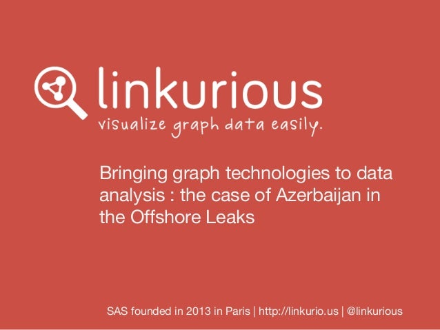Bringing graph technologies to data  analysis : the case of Azerbaijan in  the Offshore Leaks