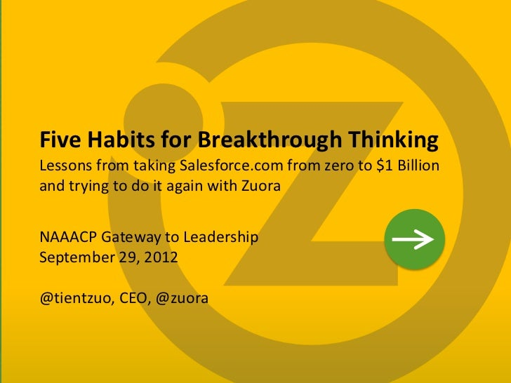 Five Habits for Breakthrough Thinking    Lessons from taking Salesforce.com from zero to $1 Billion    and trying to do it...