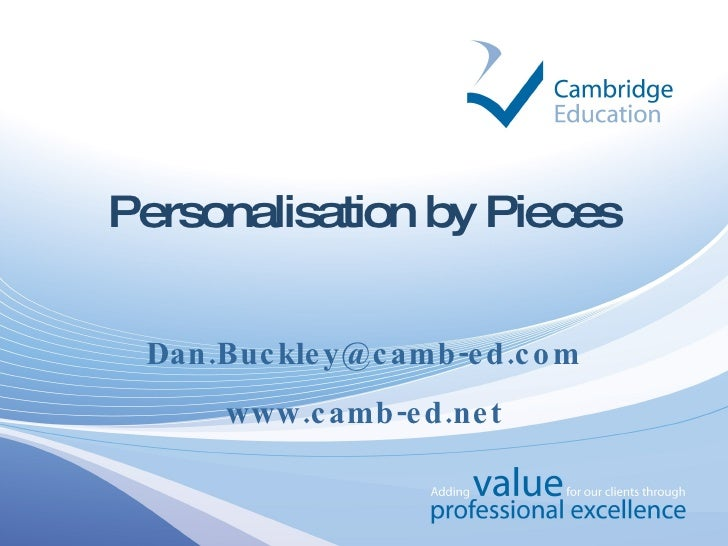 Personalisation by Pieces [email_address] www.camb-ed.net