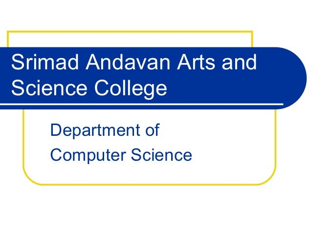 Srimad Andavan Arts and Science College Department of Computer Science