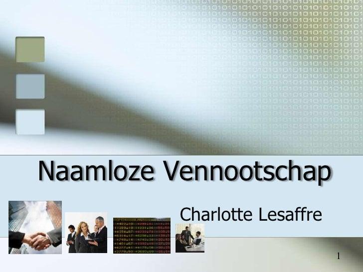Naamloze Vennootschap           Charlotte Lesaffre                                 1