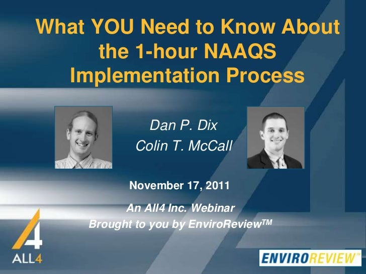 What YOU Need to Know About      the 1-hour NAAQS  Implementation Process              Dan P. Dix            Colin T. McCa...