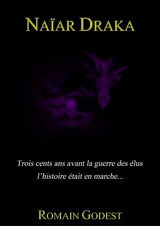 http://romaingodest.blogspot.fr/ 1 Saisons d'écriture Amazon Kindle NAÏAR DRAKA Romain Godest Cette nouvelle se situe troi...