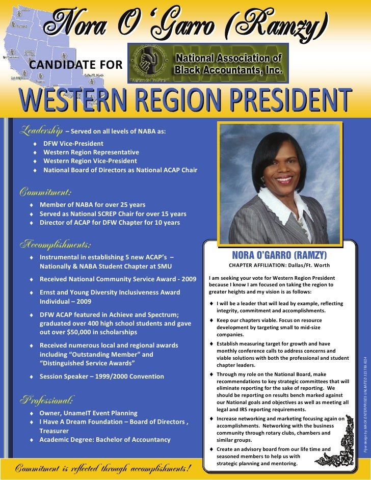 CANDIDATE FOR Leadership      – Served on all levels of NABA as:     ♦    DFW Vice-President     ♦    Western Region Repre...