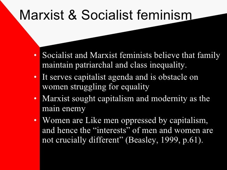 essay marxism feminism Feminism is a theory, which believes in equality of men and women in a way, both are related, as both believes in.