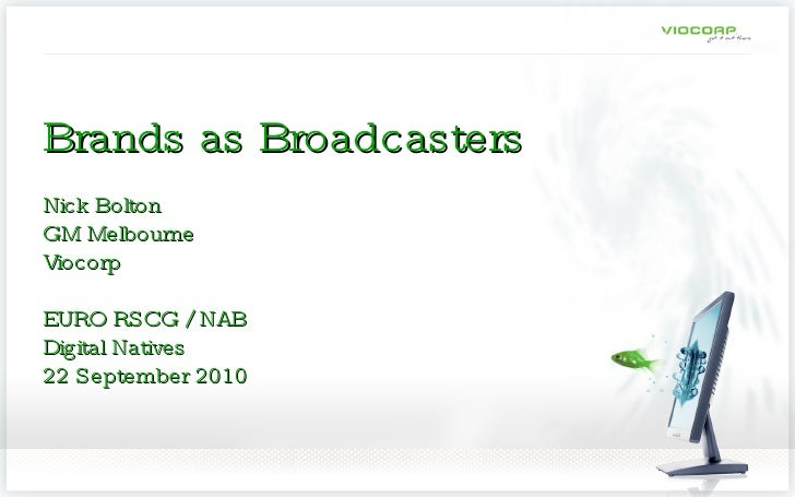 NAB Business /  EURO RSCG. Finance Sector and  Brands as Broadcasters