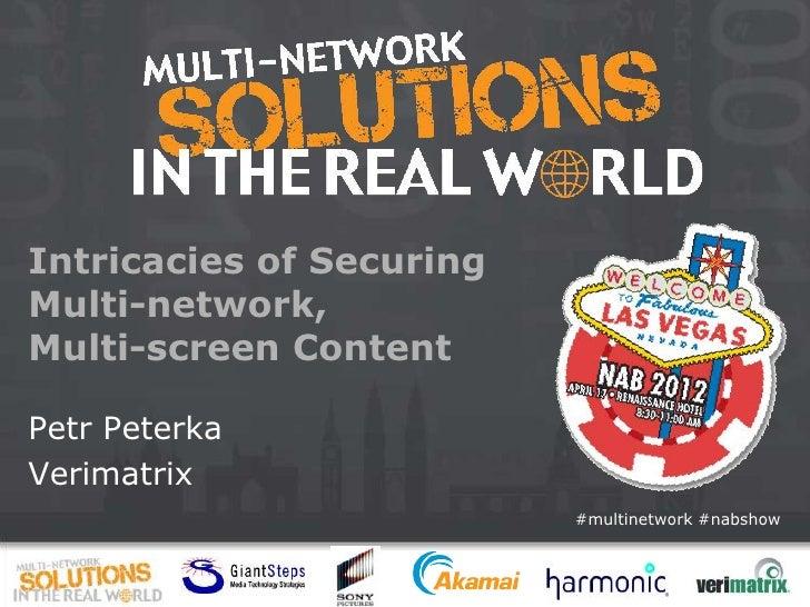 Multi-network Solutions in the Real World: NAB 2012, Petr Peterka, Verimatrix