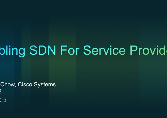 Enabling SDN for Service Providers by Khay Kid Chow