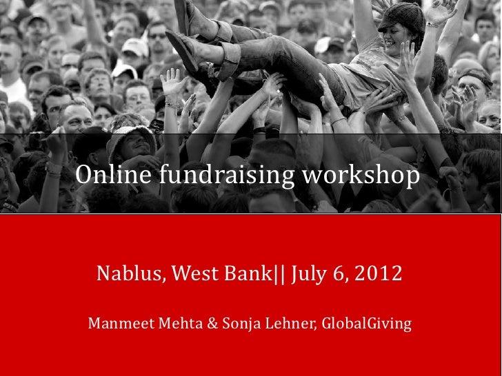 Online fundraising workshop  Nablus, West Bank|| July 6, 2012 Manmeet Mehta & Sonja Lehner, GlobalGiving