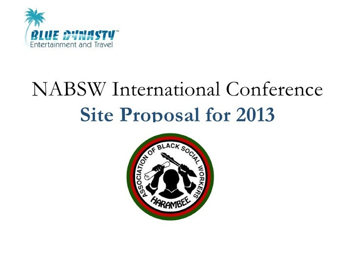 NABSW International Conference   Site Proposal for 2013