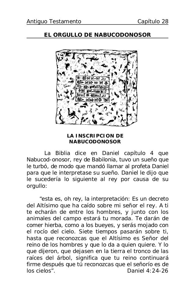 Antiguo Testamento                        Capítulo 28      EL ORGULLO DE NABUCODONOSOR               LA INSCRIPCION DE    ...