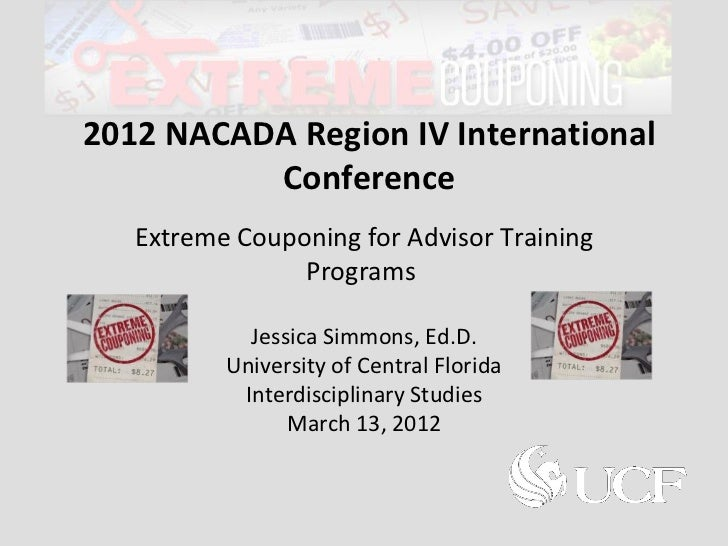 2012 NACADA Region IV International          Conference   Extreme Couponing for Advisor Training                Programs  ...