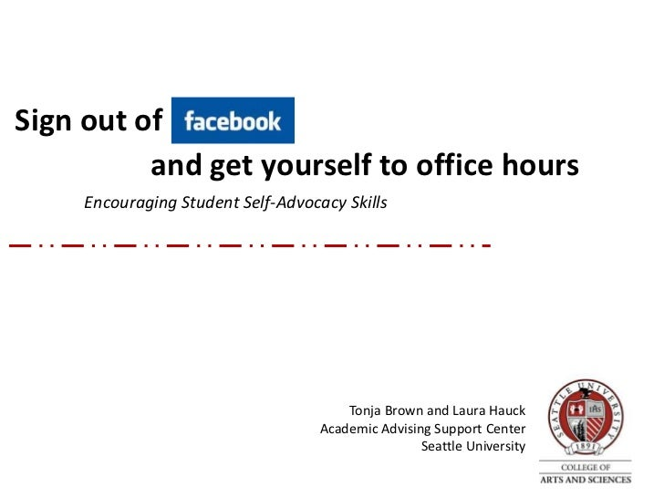 Sign Out of Facebook and Get Yourself to Office Hours: Encouraging Student Self-Advocacy Skills