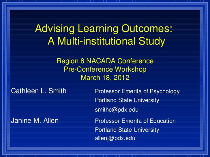 Advising Learning Outcomes:         A Multi-institutional Study              Region 8 NACADA Conference                Pre...