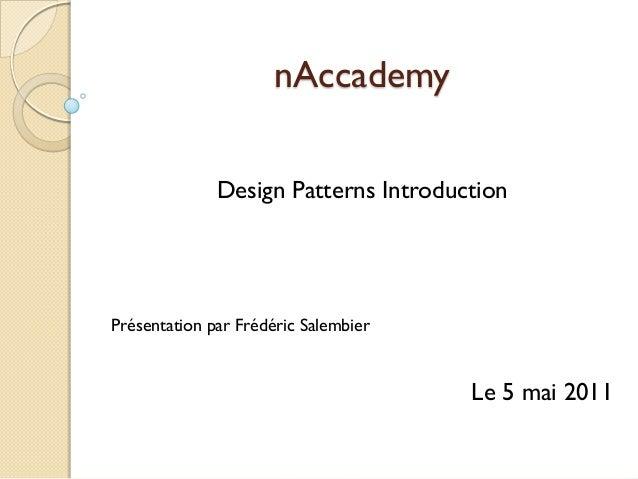 nAccademy              Design Patterns IntroductionPrésentation par Frédéric Salembier                                    ...