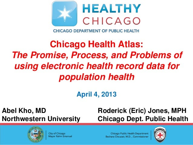 Chicago Health Atlas:  The Promise, Process, and Problems of  using electronic health record data for            populatio...