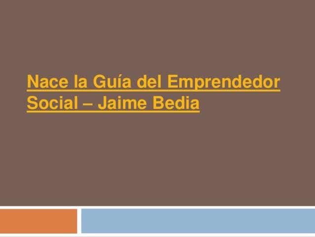 Nace la Guía del EmprendedorSocial – Jaime Bedia