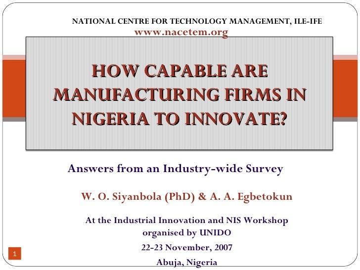 Answers from an Industry-wide Survey NATIONAL CENTRE FOR TECHNOLOGY MANAGEMENT, ILE-IFE www.nacetem.org At the Industrial ...