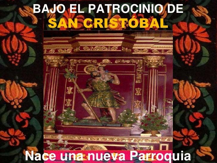 Bajo el Patrocinio de San Cristobal - Nace una nueva parroquia