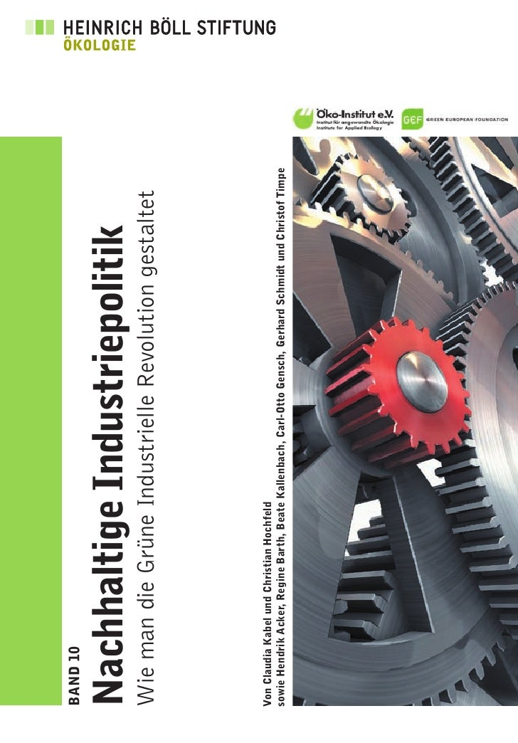BAND 10   Nachhaltige Industriepolitik Wie man die Grüne Industrielle Revolution gestaltet    Von Claudia Kabel und Christ...