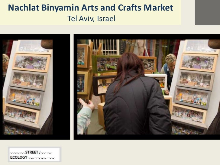 Nachlat Binyamin Arts and Crafts Market              Tel Aviv, Israel