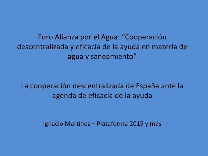 La Cooperación descentralizada en España ante la Agenda de la Eficacia de la Ayuda