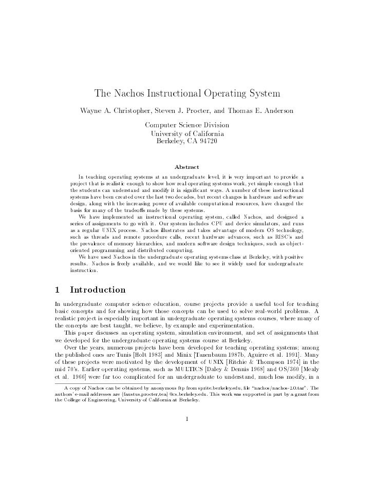 The Nachos Instructional Operating System           Wayne A. Christopher, Steven J. Procter, and Thomas E. Anderson       ...