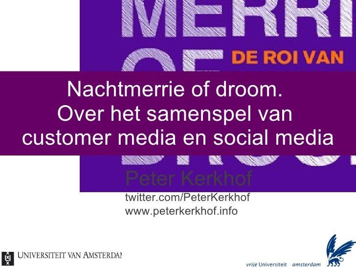 Nachtmerrie of droom   over sociale media en customer media