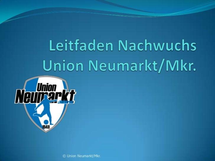 © Union Neumarkt/Mkr.