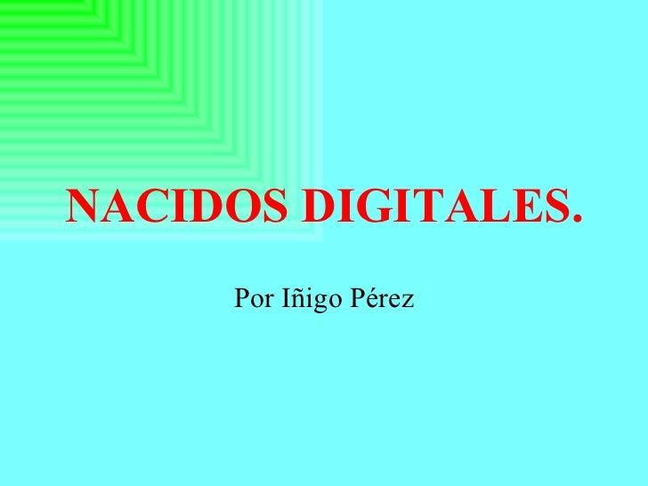 Nacidos digitales.