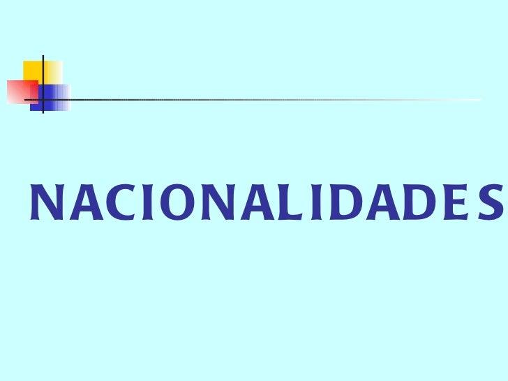 N ACION AL IDADE S