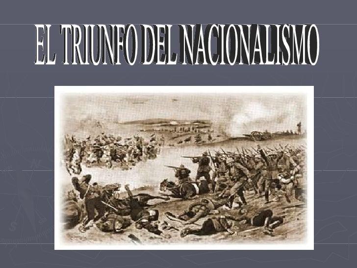 EL TRIUNFO DEL NACIONALISMO