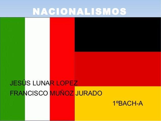 NACIONALISMOS JESÚS LUNAR LOPEZ FRANCISCO MUÑOZ JURADO 1ºBACH-A