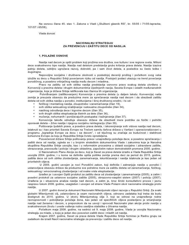 "Na osnovu člana 45. stav 1. Zakona o Vladi (""Službeni glasnik RS"", br. 55/05 i 71/05-ispravka, 101/07 i 65/08),           ..."
