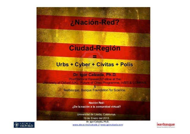 ¿Nación-Red?                 Ciudad-Región                       =         Urbs + Cyber + Civitas + Polis                 ...