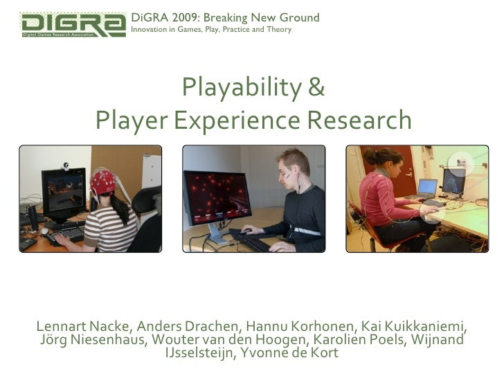 DiGRA 2009: Breaking New Ground              Innovation in Games, Play, Practice and Theory                     Playabilit...