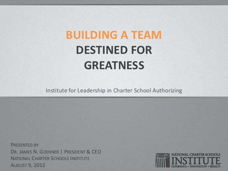 BUILDING A TEAM                        DESTINED FOR                          GREATNESS              Institute for Leadersh...