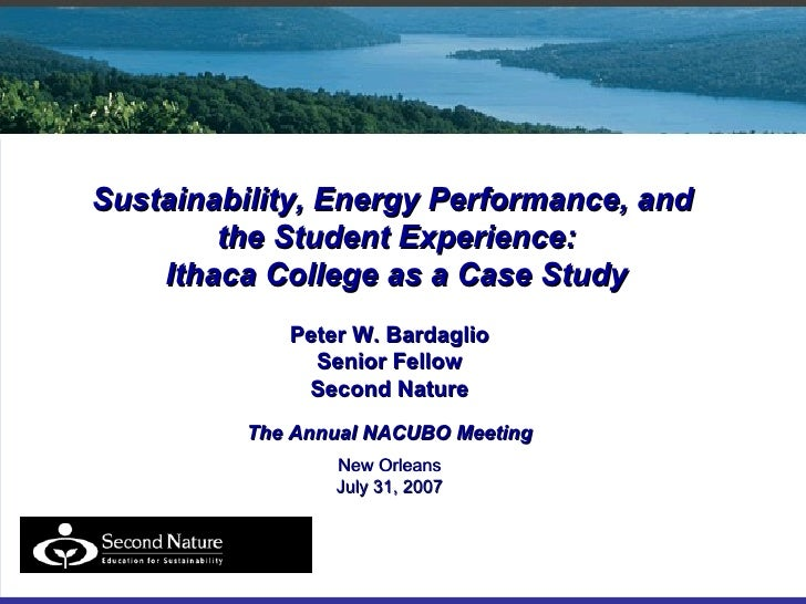 Sustainability, Energy Performance, and  the Student Experience: Ithaca College as a Case Study Peter W. Bardaglio Senior ...