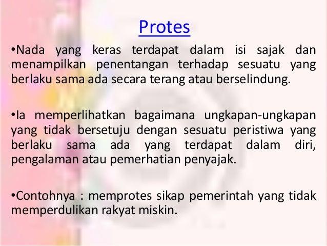 Protes •Nada yang keras terdapat dalam isi sajak dan menampilkan penentangan terhadap sesuatu yang berlaku sama ada secara...