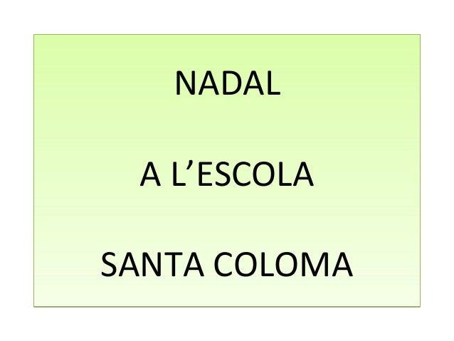 NADAL A L'ESCOLA SANTA COLOMA