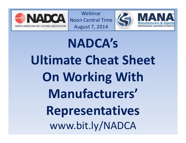 Webinar Noon Central Time August 7, 2014 NADCA's Ultimate Cheat Sheet On Working With Manufacturers' Representatives www.b...