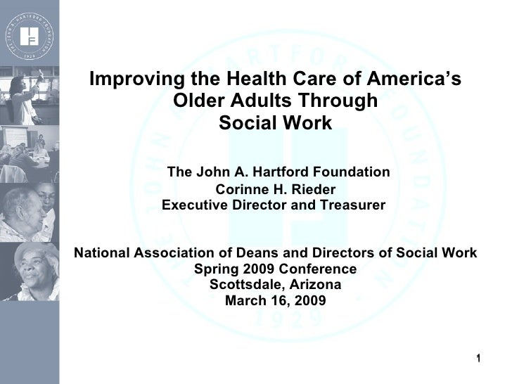 Improving the Health Care of America's Older Adults Through Social Work   The John A. Hartford Foundation Corinne H. Riede...