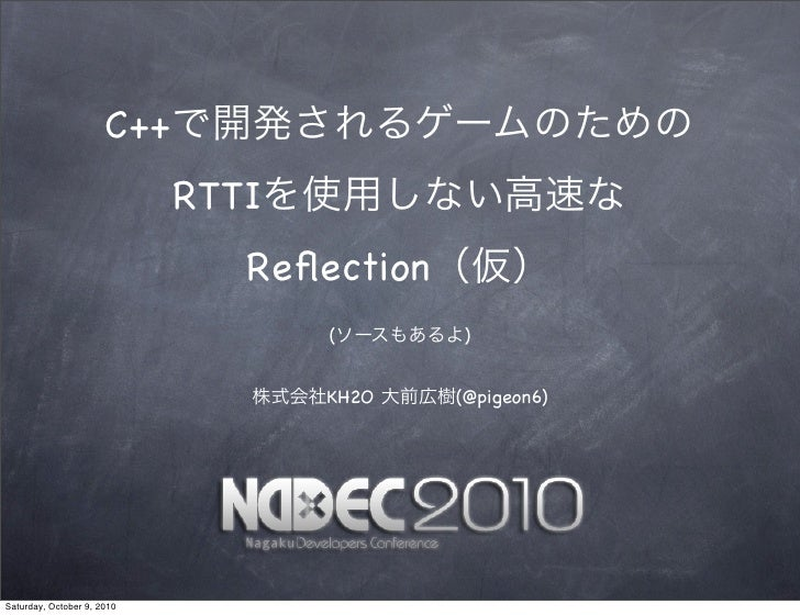 C++                             RTTI                                Reflection                                    (       )...
