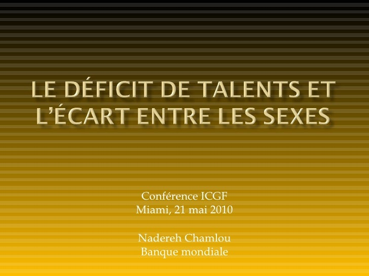 Conférence ICGF Miami, 21 mai 2010 Nadereh Chamlou Banque mondiale